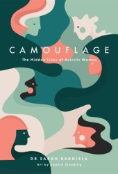 Camouflage: The Hidden Lives of Autistic Women Book