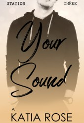 Your Sound (Sherbrooke Station, #3) Book