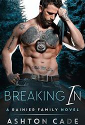 Breaking In (Rainier Family #2) Book