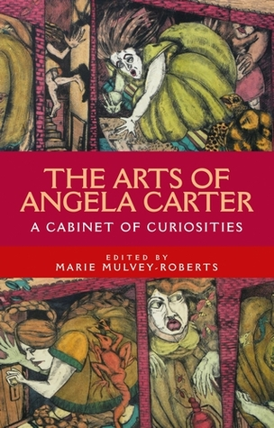The arts of Angela Carter: A cabinet of curiosities