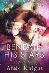 Beneath His Stars (Stars Duet, #1) Book