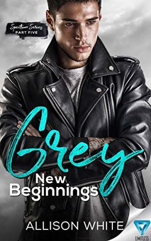 Grey: New Beginnings (Spectrum Series, #5)