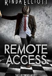 Remote Access (Thick as Thieves, #1) Book