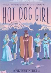 Hot Dog Girl Book by Jennifer Dugan