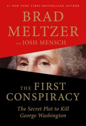 The First Conspiracy: The Secret Plot to Kill George Washington Book