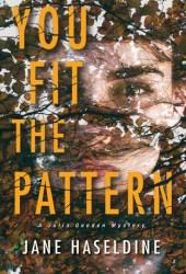 You Fit The Pattern (Julia Gooden Mystery, #4)