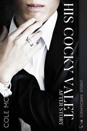 His Cocky Valet: After Story (Undue Arrogance, #1.5)