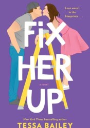 Fix Her Up Book by Tessa Bailey