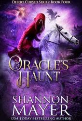Oracle's Haunt (Desert Cursed, #4) Book