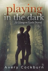 Playing in the Dark (Glasgow Lads, #4) Book