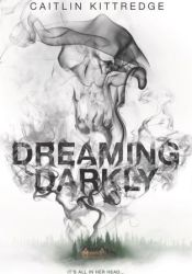 Dreaming Darkly Book by Caitlin Kittredge