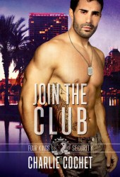 Join the Club (Four Kings Security, #3) Book