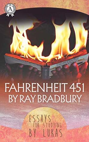 Fahrenheit 451 by Ray Bradbury. Essays for studying