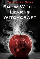Snow White Learns Witchcraft: Stories and Poems Book
