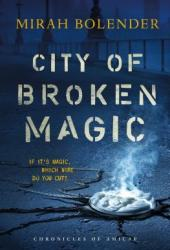 City of Broken Magic (Chronicles of Amicae  #1) Book