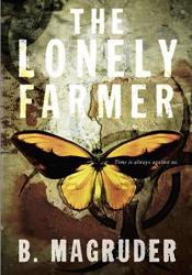 The Lonely Farmer Book by B. Magruder