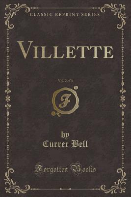 Villette, Vol. 2 of 3