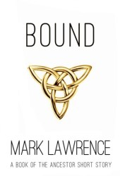 Bound - A short story (Book of the Ancestor, #2.5) Book