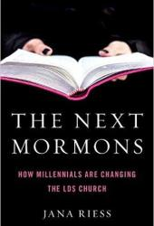 The Next Mormons: How Millennials Are Changing the LDS Church Book