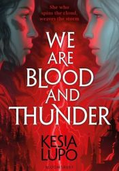 We are Blood and Thunder Book by Kesia Lupo