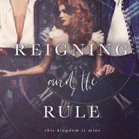ARC Review: The Reigning and the Rule by Calia Read