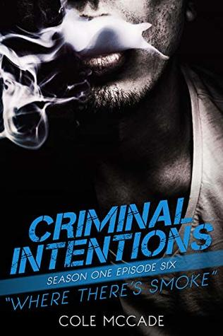 Where There's Smoke (Criminal Intentions: Season One #6)