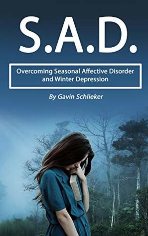 sad overcoming seasonal affective disorder and winter depressions