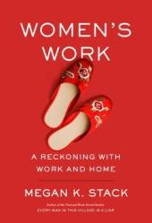 Women's Work: A Reckoning with Work and Home Book