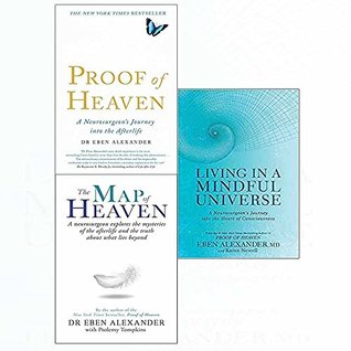 Proof of heaven, map, living in a mindful universe 3 books collection set