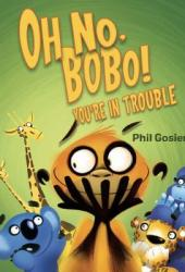 Oh No, Bobo!: You're in Trouble Book