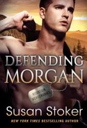 Defending Morgan (Mountain Mercenaries, #3)