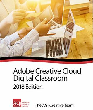 Creative Cloud Design Tools Digital Classroom CC 2018 Edition