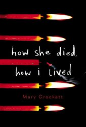 How She Died, How I Lived Book