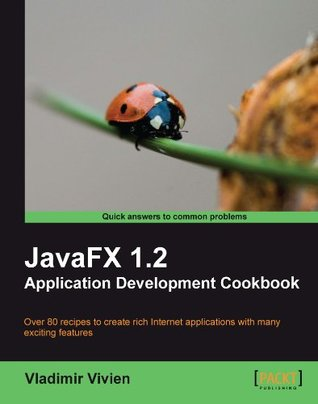 JavaFX 1.2 Application Development Cookbook