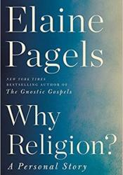 Why Religion?: A Personal Story Book by Elaine Pagels