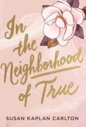 In the Neighborhood of True Book