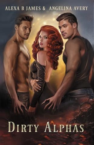 Dirty Alphas: A Reverse Harem Urban Fantasy Romance