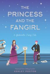 The Princess and the Fangirl (Once Upon a Con, #2) Book