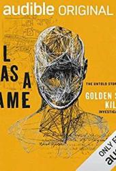 Evil Has A Name: The Untold Story of the Golden State Killer Investigation Book