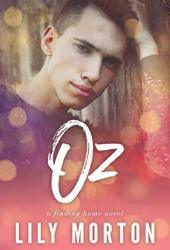 Oz (Finding Home, #1) Book