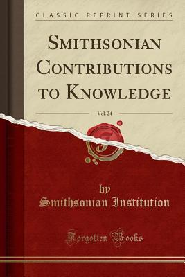 Smithsonian Contributions to Knowledge, Vol. 24