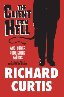 The Client from Hell: And Other Publishing Satires