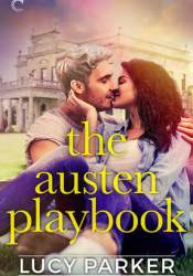 The Austen Playbook (London Celebrities, #4) Book by Lucy  Parker