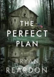 The Perfect Plan Book by Bryan Reardon