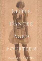Little Dancer Aged Fourteen: The True Story Behind Degas's Masterpiece Book