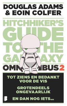 Hitchhiker's Guide to the Galaxy omnibus 2: Tot ziens en bedankt voor de vis / Grotendeels ongevaarlijk / En dan nog iets… (Hitchhiker's Guide to the Galaxy, #4-6)