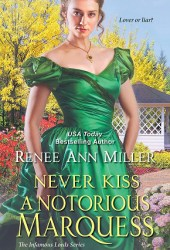 Never Kiss a Notorious Marquess (Infamous Lords, #3) Book