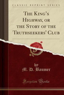 The King's Highway, or the Story of the Truthseekers' Club