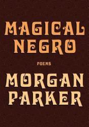 Magical Negro Book by Morgan  Parker