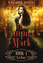 Dark Reign (The Vampire's Mark, #1) Book